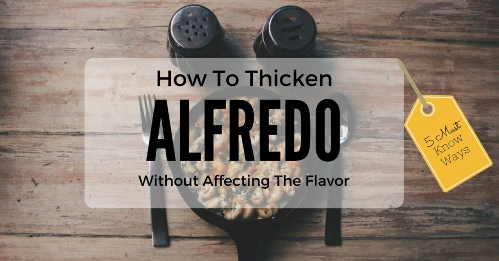 how to thicken alfredo