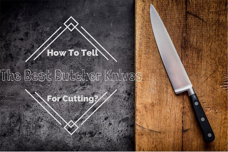 how to choose a best butcher knife