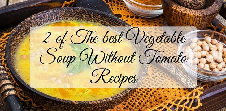 recipes of vegetable soup without tomato