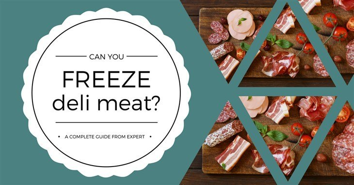 can you freeze deli meat