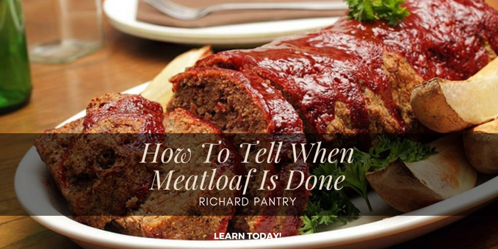 how to tell when meatloaf is done