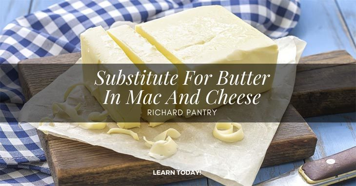 substitute for butter in mac and cheese