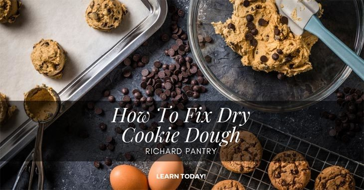 How To Fix Dry Cookie Dough